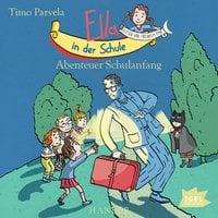 Ella in der Schule: Abenteuer Schulanfang - Timo Parvela
