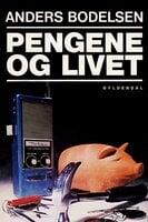 Pengene og livet - Anders Bodelsen