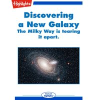 Discovering a New Galaxy - Highlights for Children
