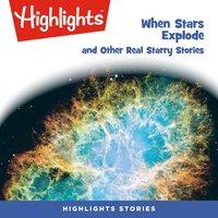 When Stars Explode - Highlights for Children