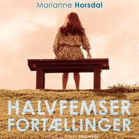 Halvfemserfortællinger - Marianne Horsdal