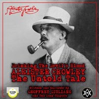 Drinking the Devil's Blood: Aleister Crowley - The Untold Tale - Geoffrey Giuliano and the Icon Players