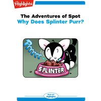The Adventures of Spot Why Does Splinter Purr? - Marileta Robinson