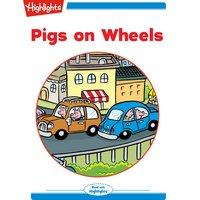 Pigs on Wheels - Nancy White Carlstrom