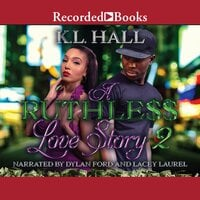 A Ruthless Love Story 2 - K.L. Hall