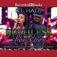 A Ruthless Love Story - K.L. Hall