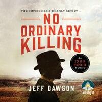 No Ordinary Killing: An Ingo Finch Mystery Book 1 - Jeff Dawson