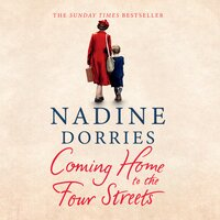 Coming Home to the Four Streets - Nadine Dorries