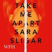 Take Me Apart - Sara Sligar