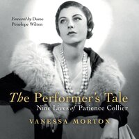 The Performer's Tale: The Nine Lives of Patience Collier - Vanessa Morton