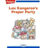 Lou Kangaroo's Proper Party - Highlights for Children