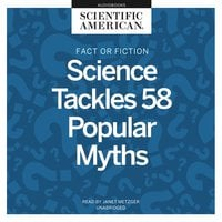 Fact or Fiction: Science Tackles 58 Popular Myths - Scientific American