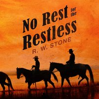 No Rest for the Restless - R.W. Stone