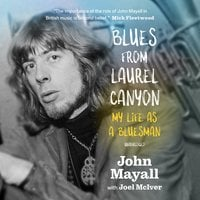 Blues from Laurel Canyon: My Life as a Bluesman - John Mayall