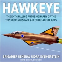 Hawkeye: The Enthralling Autobiography of the Top-Scoring Israel Air Force Ace of Aces - Giora Even-Epstein
