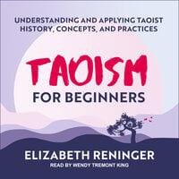 Taoism for Beginners - Elizabeth Reninger