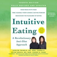 Intuitive Eating, 4th Edition: A Revolutionary Anti-Diet Approach - Evelyn Tribole, Elyse Resch