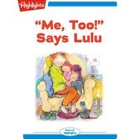 Me, Too! Says Lulu - Eileen Spinelli
