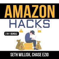 Amazon Hacks Bundle: 2 IN 1 Bundle, Amazon Selling Secrets and Selling on Amazon - Chase Ezio, Seth Willisk
