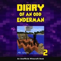 Diary of an Odd Enderman Book 2: An Unofficial Minecraft Book - Mr. Crafty
