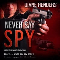 Never Say Spy - Diane Henders