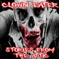 Clown Eater - Stories From The Attic