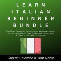 Learn Italian Beginner Bundle Collection - Tom Noble, Garrett Colombo