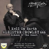 Hell on Earth: Aleister Crowley 666, Echoes of the Beast - Geoffrey Giuliano and the Icon Players