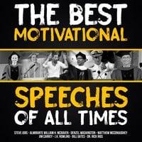 The Best Motivational Speeches of All Times - J.K. Rowling, Tony Robbins, Steve Jobs, Rick Rigsby, Denzel Washington, Bill Gates, Jim Carrey, Matthew McConaughey, Admiral William H. McRaven