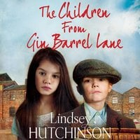 The Children from Gin Barrel Lane - Lindsey Hutchinson