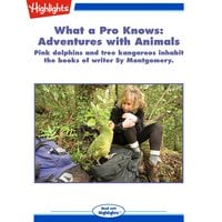 What a Pro Knows Adventures with Animals - Marcia Amidon Lusted
