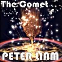 The Comet - Peter Liam