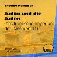 Judäa und die Juden - Das Römische Imperium der Caesaren, Band 11 - Theodor Mommsen