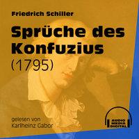 Sprüche des Konfuzius - Ballade 1795 - Friedrich Schiller
