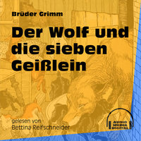 Der Wolf und die sieben Geißlein - Brüder Grimm