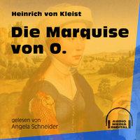 Die Marquise von O. - Heinrich von Kleist