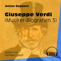 Giuseppe Verdi - Musiker-Biografien, Folge 3