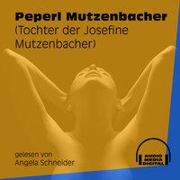 Peperl Mutzenbacher - Tochter der Josefine Mutzenbacher - Josefine Mutzenbacher