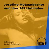 Josefine Mutzenbacher und ihre 365 Liebhaber - Josefine Mutzenbacher
