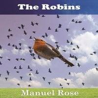 The Robins: A Kids Book - Manuel Rose