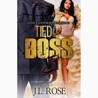 Tied to a Boss 3 - J. L. Rose