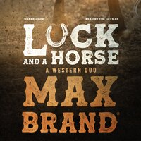 Luck and a Horse - Max Brand