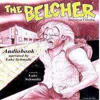The Belcher - Overserved Underdog - Luke Schmaltz