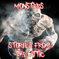Monsters - Stories From The Attic
