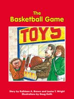 The Basketball Game - Kathleen A. Brown, Louise T. Wright