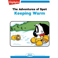 The Adventures of Spot Keeping Warm - Marileta Robinson