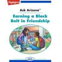 Ask Arizona Earning a Black Belt in Friendship - Lissa Rovetch