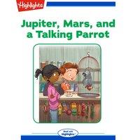 Jupiter Mars and a Talking Parrot - John Samony