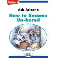Ask Arizona: How to Become Un-bored