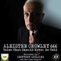 Aleister Crowley 666, Tales That Should Never Be Told - Aleister Crowley